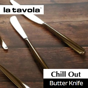 [라타볼라] Chill Out Butter Knife